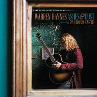 News SORTIES WARREN HAYNES: ASHES & DUST