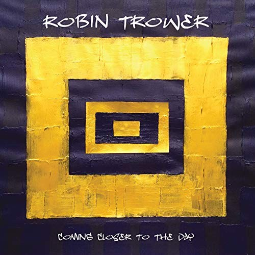 Album ROBIN TROWER Coming Closer To The Day (2019)