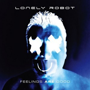 LONELY-ROBOT_Feelings-Are-Good