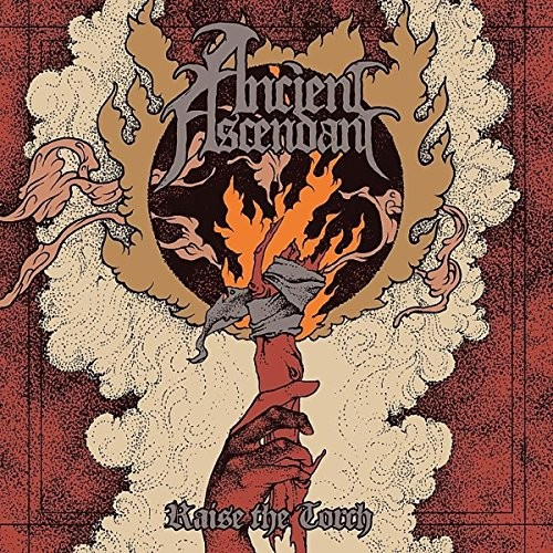 Album ANCIENT ASCENDANT Raise The Torch (2017)