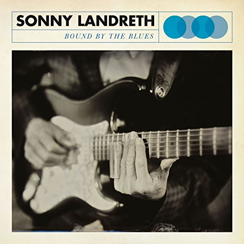 Album SONNY LANDRETH Bound By The Blues (2015)