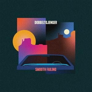 Album DOBBELTGJENGER Smooth Failing (2021)