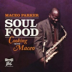 MACEO-PARKER_Soul-Food--Cooking-With-Maceo