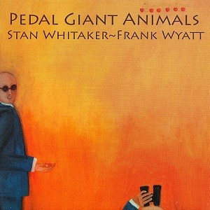 FRANK-WYATT--STAN-WHITAKER_Pedal-Giant-Animals