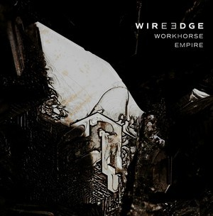 WIRE-EDGE_Workhouse-Empire