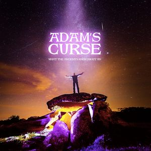 Album ADAM'S CURSE What The Ancients Knew About Us (2020)