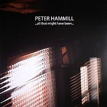 Album PETER HAMMILL ...all That Might Have Been... (2014)