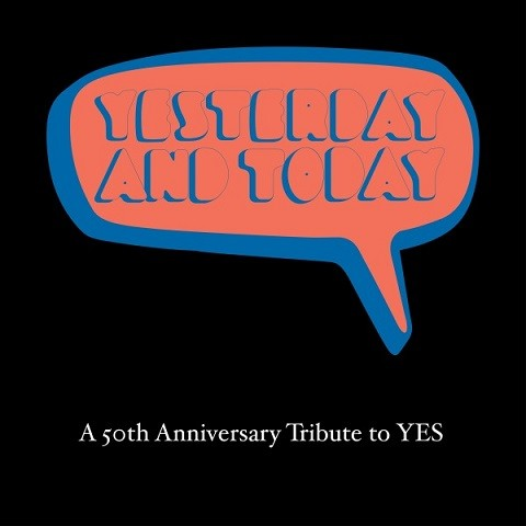 Album DIVERS ARTISTES Yesterday & Today : A 50th Anniversary Tribute To Yes (2018)