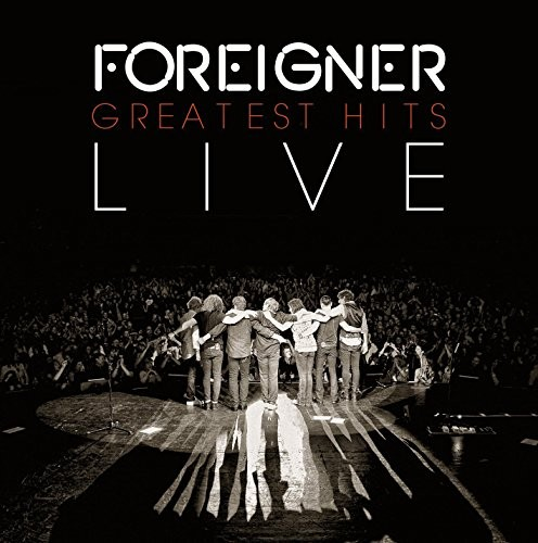 Album FOREIGNER Greatest Hits Live (2015)