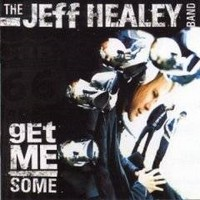 Album JEFF HEALEY Get Me Some (2000)