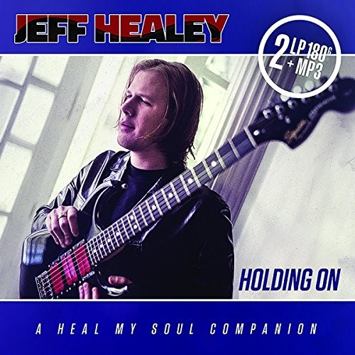 Album JEFF HEALEY Holding On: A Heal My Soul Companion (2017)