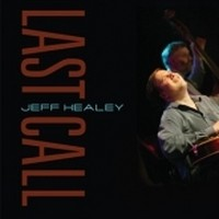 Album JEFF HEALEY Last Call (2010)