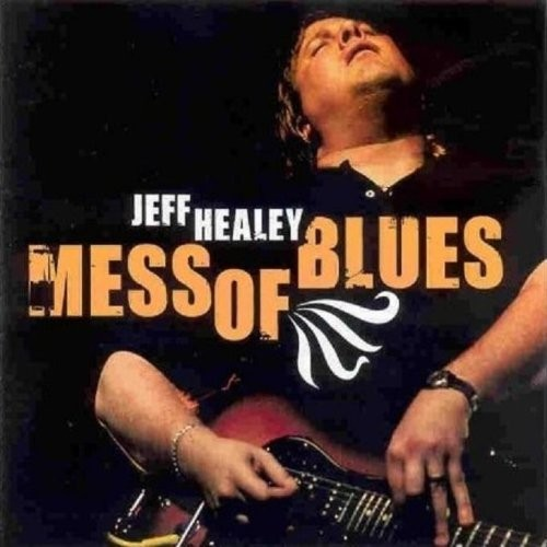 Album JEFF HEALEY Mess Of Blues (2008)