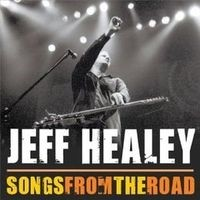 Album JEFF HEALEY Songs From The Road (2009)