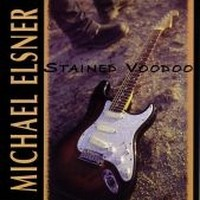 Album MICHAEL ELSNER Stained Voodoo (2006)