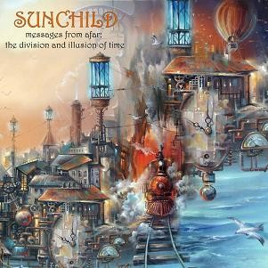 Album SUNCHILD Messages From Afar : The Division And Illusion Of Time (2018)