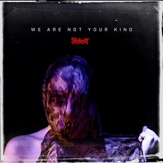 Album SLIPKNOT We Are Not Your Kind (2019)