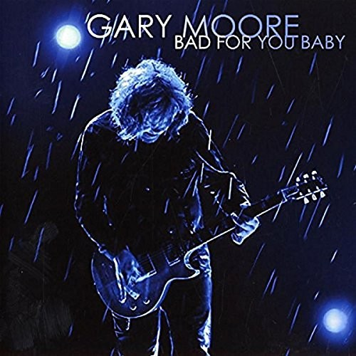 Album GARY MOORE Bad For You Baby (2008)