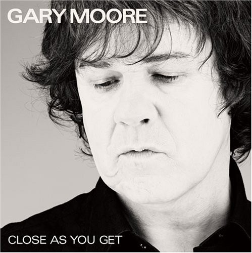 Album GARY MOORE Close As You Get (2007)
