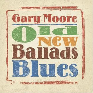 Album GARY MOORE Old New Ballads Blues (2006)