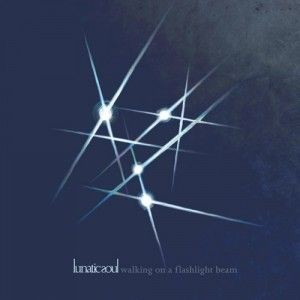 LUNATIC-SOUL_Walking-On-A-Flashlight-Beam