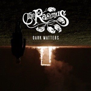 Album THE RASMUS Dark Matters (2017)