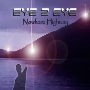 Album EYE 2 EYE Nowhere Highway (2020)