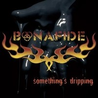 Album BONAFIDE Something's Dripping (2009)