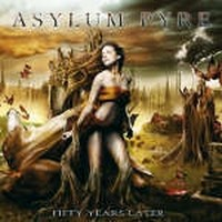 Album ASYLUM PYRE Fifty Years Later (2012)