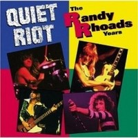 Album QUIET RIOT The Randy Rhoads Years (1993)