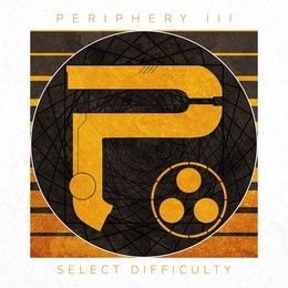 Album PERIPHERY Periphery Iii: Select Difficulty (2016)