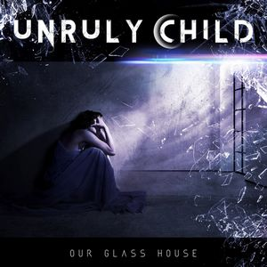 Album UNRULY CHILD In Our Glass House (2020)