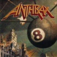 Album ANTHRAX Volume 8 - The Threat Is Real (1998)