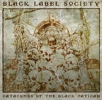Album BLACK LABEL SOCIETY Catacombs Of The Black Vatican (2014)