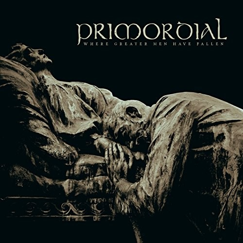 Album PRIMORDIAL Where Greater Men Have Fallen (2014)