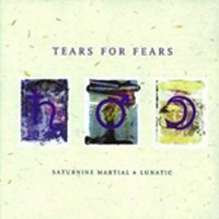Album TEARS FOR FEARS Saturnine Martial & Lunatic (1996)