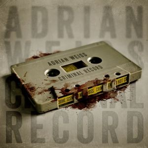 Album ADRIAN WEISS Criminal Record (2016)