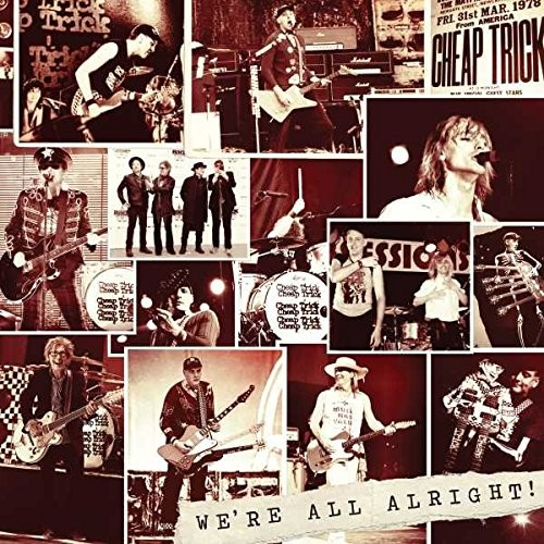 Album CHEAP TRICK We're All Alright! (2017)