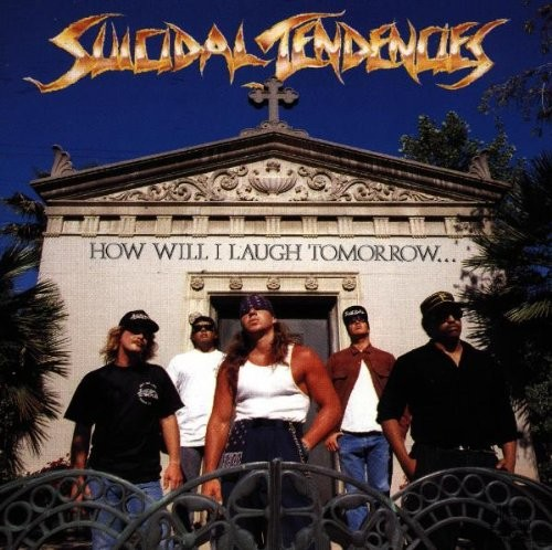 Album SUICIDAL TENDENCIES How Will I Laugh Tomorrow When I Can't Even Smile Today (1988)