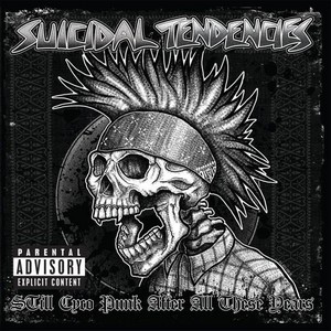Album SUICIDAL TENDENCIES Still Cyco Punk After All These Years (2018)
