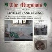 Album THE MUGSHOTS Love, Lust And Revenge (2013)
