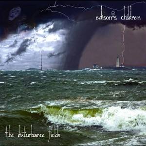 Album EDISON'S CHILDREN The Disturbance Fields (2019)