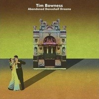 TIM-BOWNESS_Abandoned-Dancehall-Dreams
