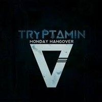 Album TRYPTAMIN Monday Hangover (2014)